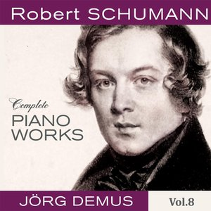 Image for 'Schumann: Complete Piano Works, Vol. 8'