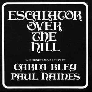 Image for 'Escalator Over The Hill - A Chronotransduction by Carla Bley and Paul Haines'