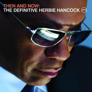 Image pour 'Then And Now: The Definitive Herbie Hancock'
