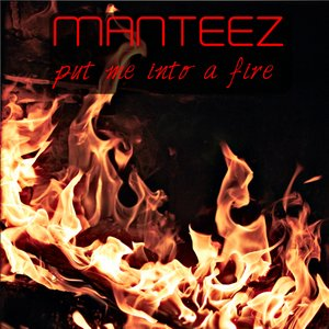 Image for 'Put Me Into A Fire'