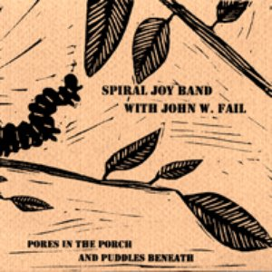 Image for 'Spiral Joy Band with John W. Fail'