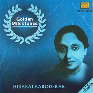 Image for 'Golden Milestones - Hirabai Barodekar'