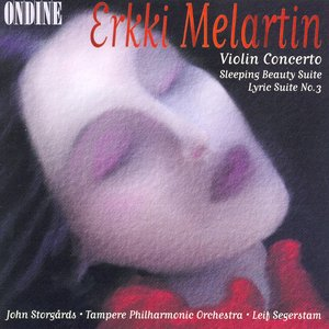 Image for 'Melartin, E.: Violin Concerto in D Minor / Lyric Suite No. 3 / Sleeping Beauty Suite No. 1'