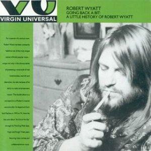 Image for 'Going Back A Bit: A Little History Of Robert Wyatt'
