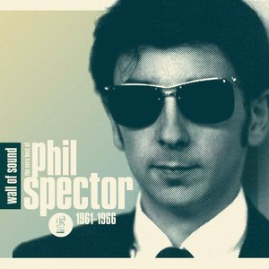 Image for 'Wall of Sound: The Very Best of Phil Spector 1961-1966'