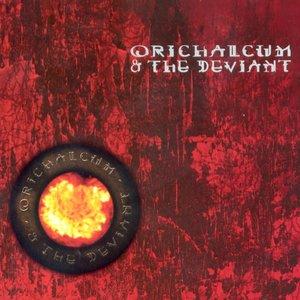 Image for 'Orichalcum & The Deviant'