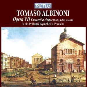 Image for 'Albinoni: Opera VII - Concerti a cinque, Libro secondo'