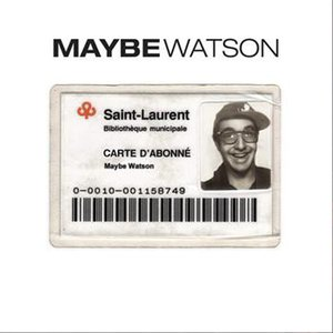 Image for 'Maybe Watson (feat. Koriass, Eman, Claude Bégin, P-Dox, Jam, Kenlo, Ogden)'