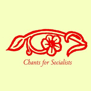 Image for 'Chants for Socialists'