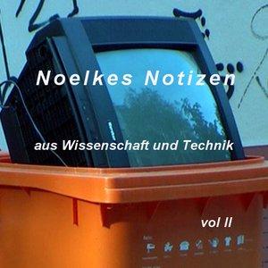 Image for 'Noelkes Notizen aus Wissenschaft & Technik'