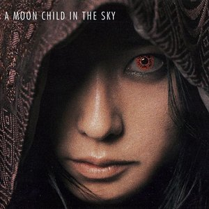 Image for 'A MOON CHILD IN THE SKY'
