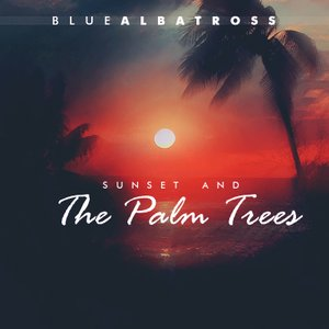 Image for 'Sunset And The Palm Trees'