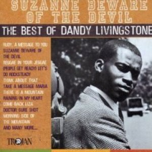 Bild för 'Suzanne Beware Of The Devil: The Best Of Dandy Livingstone'
