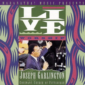 Image for 'Live Worship With Joseph Garlington And The Covenant Church Of Pittsburgh'