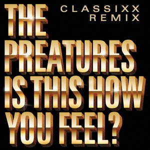 Image for 'Is This How You Feel? - Classixx Remix'