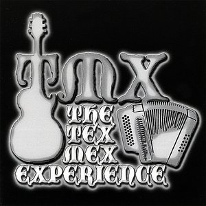 Image for 'TMX The Tex Mex Experience'