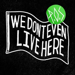 Image for 'We Don't Even Live Here [Deluxe Edition]'