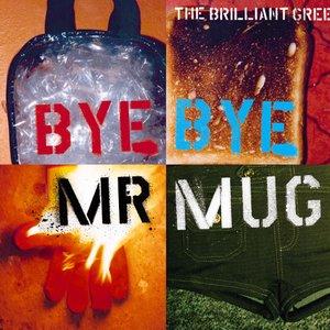 Immagine per 'Bye Bye Mr.Mug'