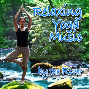 Image for 'Relaxing Yoga Music by the River (Nature Sounds and Music)'