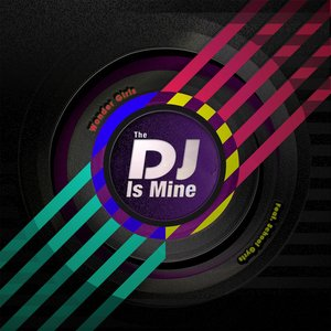 Image for 'The DJ Is Mine - Single'