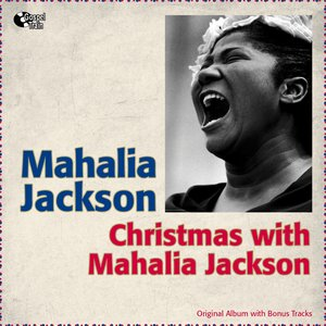 Image for 'Christmas With Mahalia Jackson (Original Album With Bonus Tracks)'