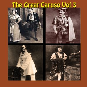 Image for 'The Great Caruso Vol 3'