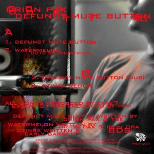 Image for 'Orion Pax - Defunct Mute Button EP'