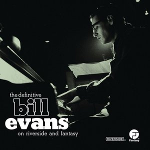Image for 'The Definitive Bill Evans on Riverside and Fantasy'