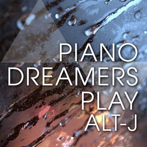 Image for 'Piano Dreamers Play Alt-J'