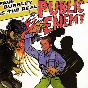 Image for 'Paul Burnley Is The Real Public Enemy'