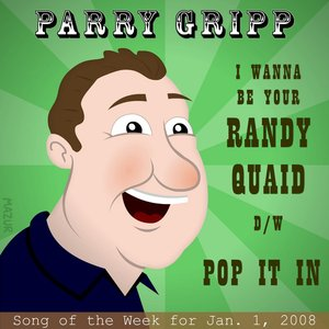 Image for 'I Want To Be Your Randy Quaid: Parry Gripp Song of the Week for January 1, 2008 - Single'