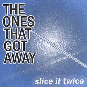 Image for 'slice it twice'
