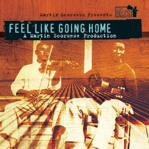 Image for 'Feel Like Going Home - A Film By Martin Scorsese'