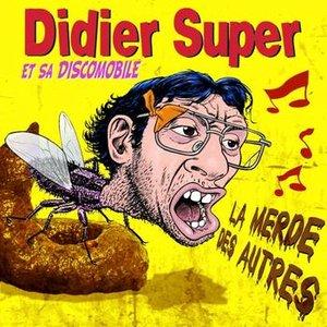 Imagen de 'Didier Super Et Sa Discomobile La Merde Des Autres'
