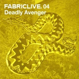 Image for 'Fabriclive 04: Deadly Avenger'