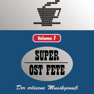 Image for 'Die Super Ost Fete Vol. 1'