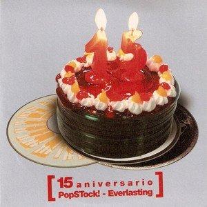 Image for '15 Aniversario PopStock! - Everlasting'