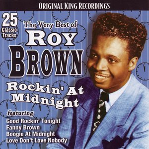 Image for 'The Very Best of Roy Brown: Rockin' at Midnight'