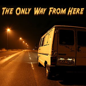 Image for 'The Only Way From Here...'