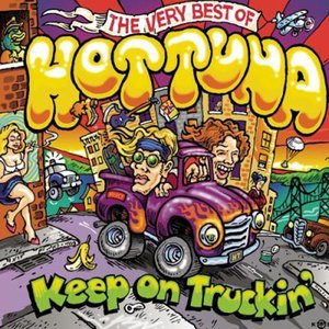 Image for 'Keep On Truckin': The Very Best Of Hot Tuna'