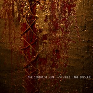 Immagine per 'The Definitive Nine Inch Nails: The Singles'