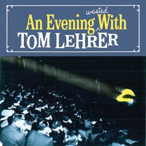 Image for 'An Evening Wasted With Tom Lehrer'
