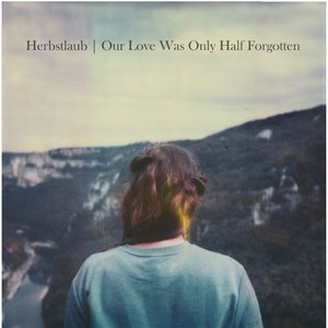 Image for 'Our Love Was Only Half Forgotten'