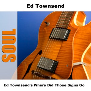 Image for 'Ed Townsend's Where Did Those Signs Go'