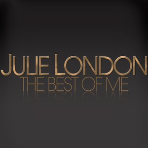 Image for 'Julie London - The Best Of Me'
