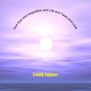 Image for 'And  God and Inspiration and Life and Tears and Love (songs in Russian and in English)'