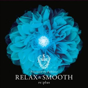 Image for 'Relax and Smooth presented by Folklove'