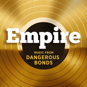 Image for 'Empire: Music From 'Dangerous Bonds''