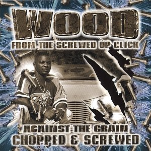 Image for 'Against The Grain: Chopped & Screwed'