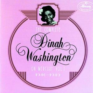 Image for 'The Complete Dinah Washington On Mercury Vol.1 (1946 - 1949)'